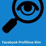 Facebook Profilime Kim Baktı
