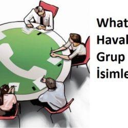 Whatsapp Havalı Grup İsimleri